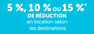 5 %, 10 % ou 15 % de réduction en location selon les destinations